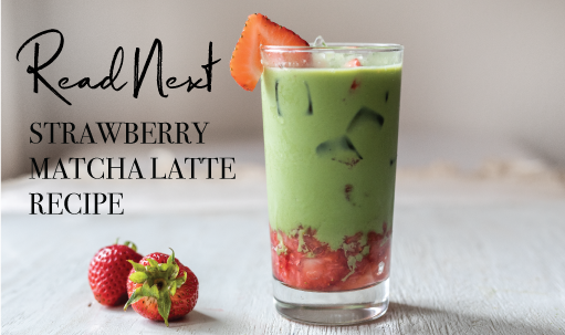 Read Next: Strawberry Matcha Latte Recipe